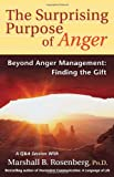 The Surprising Purpose of Anger: Beyond Anger Management: Finding the Gift (Nonviolent Communication Guides) (1892005158) by Rosenberg PhD, Marshall B.