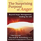 The Surprising Purpose of Anger: Beyond Anger Management: Finding the Gift (Nonviolent Communication Guides) ~ Marshall B. Rosenberg
