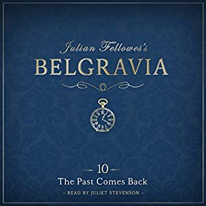 Julian Fellowes's Belgravia, Episode 10 Audiobook