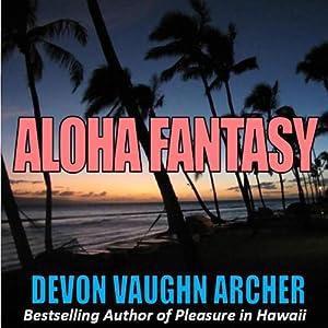 Aloha Fantasy | [Devon Vaughn Archer]