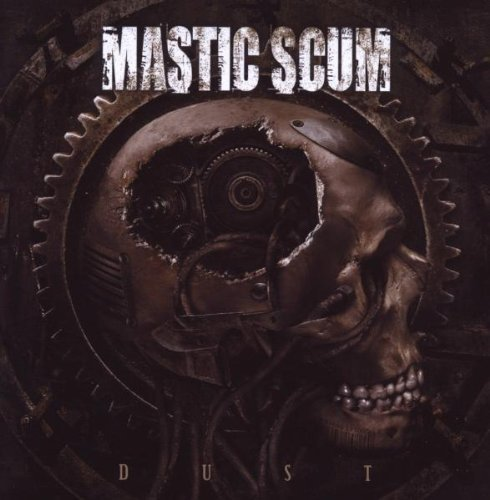 Dust by Mastic Scum (2009-11-12)