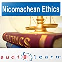Aristotle's Nicomachean Ethics AudioLearn: AudioLearn Philosophy Series (       UNABRIDGED) by AudioLearn Editors Narrated by AudioLearn Voice Over Team