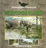 Pachycephalosaurus (Dinosaur Profiles)