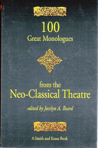 100 Great Monologues from the Neo-Classical Theater (Monologue Audition Series)