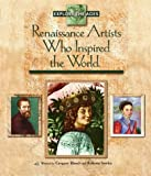 Renaissance Artists Who Inspired the World (Explore the Ages) [Hardcover]
