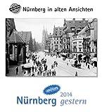 Nürnberg gestern 2014: Nürnberg in alten Ansichten, mit 4 Ansichtskarten als Gruß- oder Sammelkarten