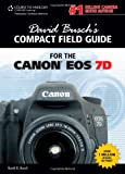 David Busch?s Compact Field Guide for the Canon EOS 7D