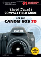 David Busch's Compact Field Guide for the Canon EOS 7D Front Cover