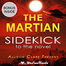 The Martian: A Sidekick to the Andy Weir Novel (       UNABRIDGED) by Allison Clare Theveny,  WeLoveNovels Narrated by Michael Gilboe