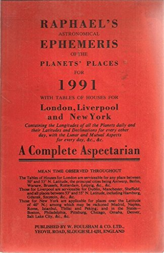 Raphael's Astronomical Ephemeris 1991: With Tables of Houses for London, Liverpool and New York (Raphael's Astronomical Ephemeris of the Planet's Places)