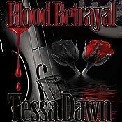 Blood Betrayal: Blood Curse Series, Book 9   Tessa Dawn