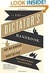 The Dictator's Handbook: Why Bad Beha...
