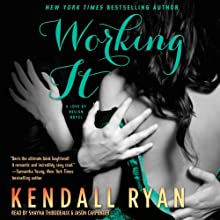 Working It (       UNABRIDGED) by Kendall Ryan Narrated by Shayna Thibodeaux, Jason Carpenter