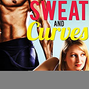 Sweat and Curves Audiobook