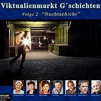 Nachtschicht (Viktualienmarkt G'schichten 2) Hörbuch