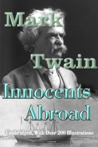 Mark Twain - The Innocents Abroad (Fully Illustrated Edition)