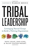 img - for Tribal Leadership: Leveraging Natural Groups to Build a Thriving Organization 1st (first) Edition by Dave Logan, John King, Halee Fischer-Wright published by HarperBusiness (2008) book / textbook / text book