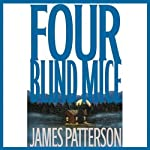 Four Blind Mice (       UNABRIDGED) by James Patterson Narrated by Peter J. Fernandez, Michael Emerson
