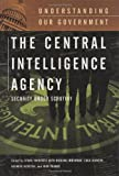 The Central Intelligence Agency: Security under Scrutiny (Understanding Our Government) (0313332827) by Theoharis, Athan G.