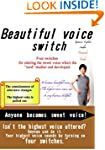 Beautiful voice switch -Four switches...