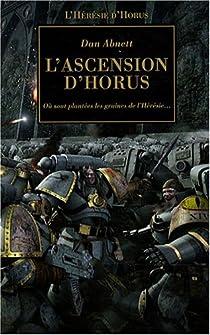 L'Hérésie d'Horus, Tome 1 : L'ascension d'Horus : Où sont plantées les graines de l'Hérésie... par Abnett