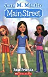Best Friends (Main Street #4) (0439868823) by Martin, Ann M.