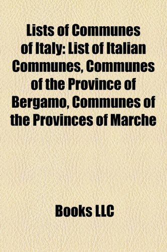 Lists of Communes of Italy: List of Italian Communes, Communes of the Province of Bergamo, Communes of the Provinces of Marche