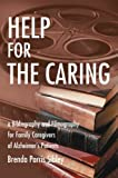 img - for Help for the Caring: a Bibliography and Filmography for Family Caregivers of Alzheimer's Patients book / textbook / text book
