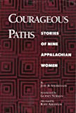 img - for Courageous Paths: Stories of Nine Appalachian Women book / textbook / text book