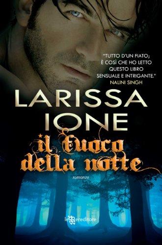 Larissa Ione - Il fuoco della notte (Leggereditore Narrativa)