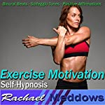 Exercise Motivation Hypnosis: Love to Work Out & Increase Stamina, Guided Meditation, Binaural Beats, Positive Affirmations | Rachael Meddows