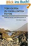 Von guten zu exzellenten Fotos (Tipps...