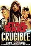 Crucible: Star Wars (Star Wars - Legends)