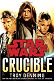 Crucible: Star Wars (0345511425) by Denning, Troy
