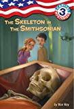 Capital Mysteries #3: The Skeleton in the Smithsonian (A Stepping Stone Book(TM))