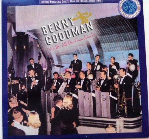 Benny Goodman - All The Cats Join In, Volume Iii - Zortam Music