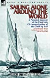 Sailing Alone Around the World: a Personal Account of the First Solo Circumnavigation of the Globe by Sail (085706424X) by Slocum, Joshua
