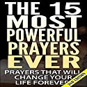 The 15 Most Powerful Prayers Ever (2nd Edition): Prayers That Will Change Your Life Forever! Audiobook by  A.K.A. Rizer Narrated by Millian Quinteros
