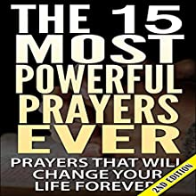 The 15 Most Powerful Prayers Ever 2nd Edition: Prayers That Will Change Your Life Forever! (       UNABRIDGED) by A.K.A. Rizer Narrated by Millian Quinteros