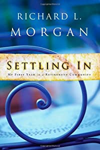 Settling In: My First Year in a Retirement Community from Upper Room