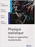 echange, troc Patrizia Castiglione, Massimo Falcioni, Annick Lesne, Angelo Vulpiani - Physique statistique : Chaos et approches multiéchelles
