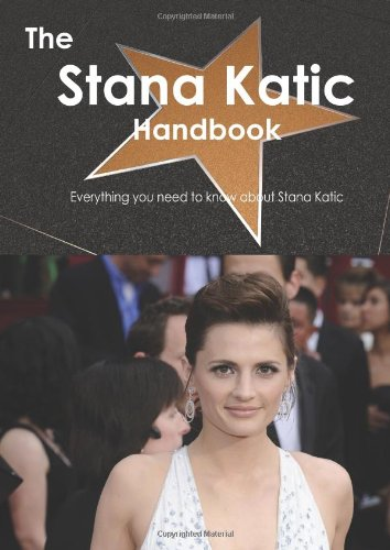 The Stana Katic Handbook - Everything you need to know about Stana Katic