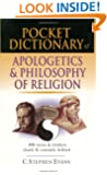 Pocket Dictionary of Apologetics & Philosophy of Religion: 300 Terms & Thinkers Clearly & Concisely Defined