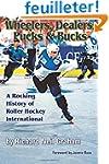 Wheelers, Dealers, Pucks & Bucks: A R...