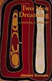 Two men dreaming: A memoir, a journey (0646239252) by Cowan, James