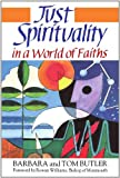 img - for Just Spirituality in a World of Faiths book / textbook / text book