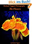 The Flowers by Michael Taggart Photog...