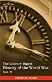 The Literary Digest History of the World War, Vol. V (in ten volumes, illustrated): Compiled from Original and Contemporary Sources: American, ... - Western Front March 1918 - September 1918 by Francis W. Halsey