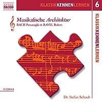 Musikalische Architektur (KlassikKennenLernen 6) Hörbuch