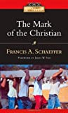 The Mark of the Christian (IVP Classics) (0830834079) by Francis A. Schaeffer